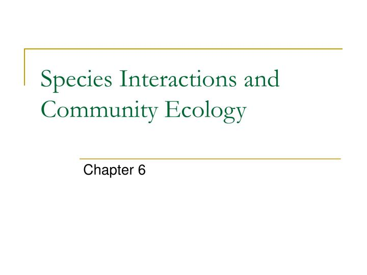 species interactions and community ecology n.