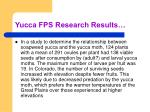 yucca fps research results