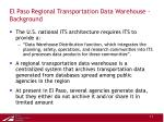 el paso regional transportation data warehouse background