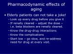 pharmacodynamic effects of aging16