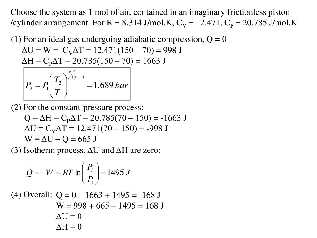 Choose the system as 1 mol of air, contained in an imaginary frictionless piston /cylinder arrangement. For R = 8.314 J/mol.K, C