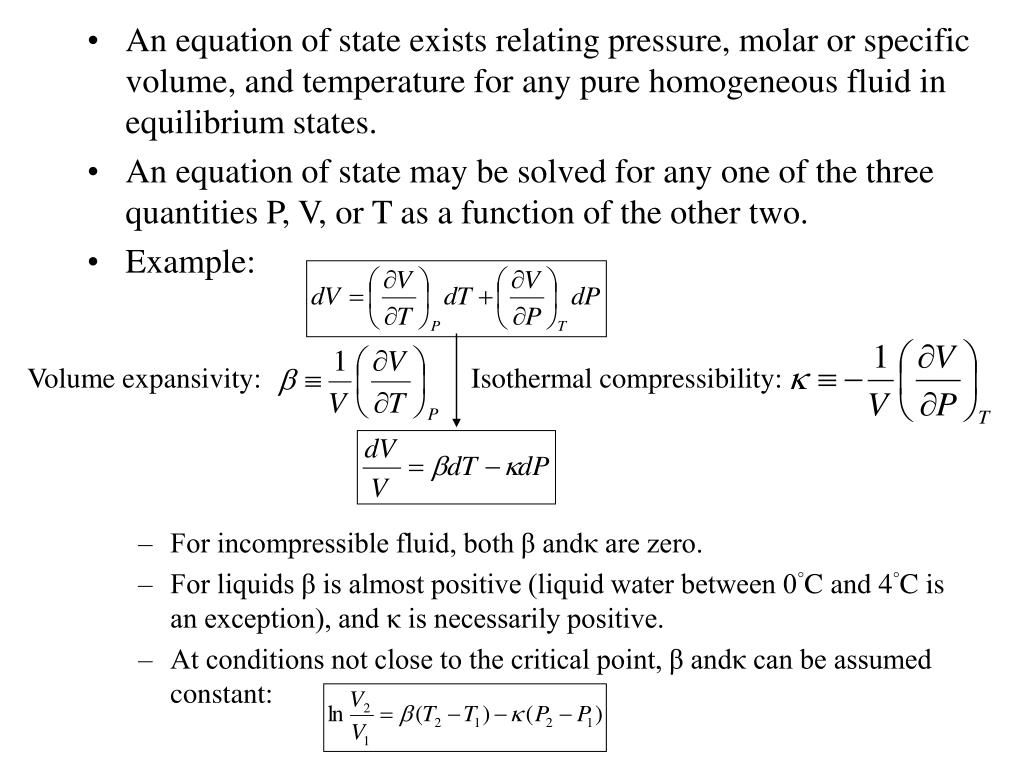 An equation of state exists relating pressure, molar or specific volume, and temperature for any pure homogeneous fluid in equilibrium states.