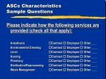 ascs characteristics sample questions5