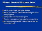 gloves common mistakes seen