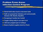 problem prone areas infection control program1