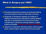 what is surgery per cms