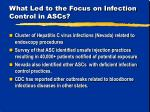 what led to the focus on infection control in ascs