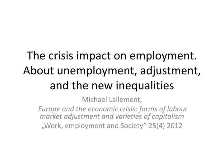 the crisis impact on employment about unemployment adjustment and the new inequalities n.