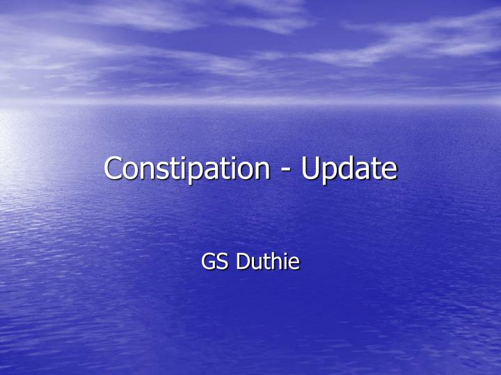 Constipation update