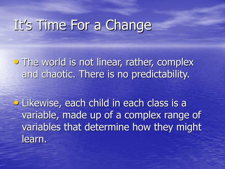 It's Time For a Change