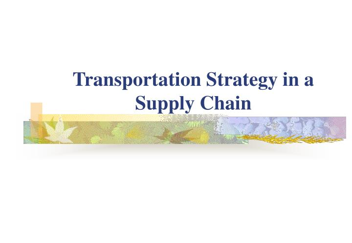transportation strategy in a supply chain n.