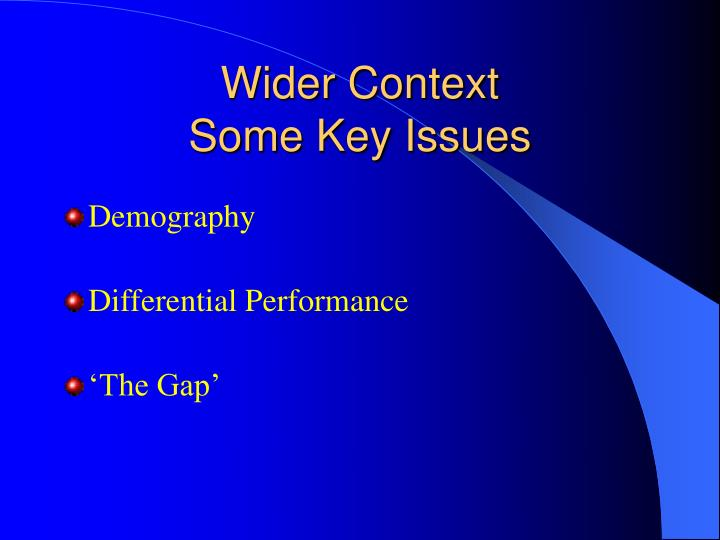 wider context some key issues n.
