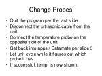 change probes