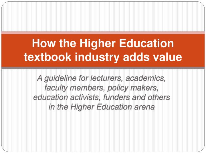 how the higher education textbook industry adds value n.