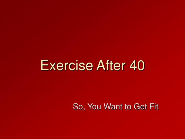 exercise after 40 n.