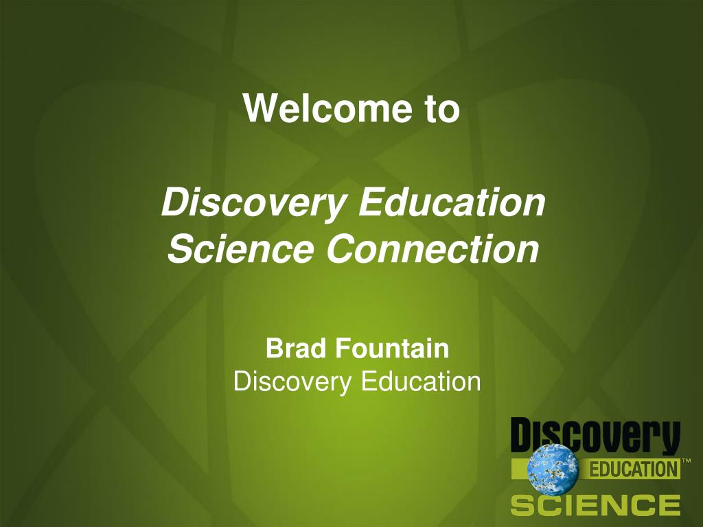 welcome to discovery education science connection l.
