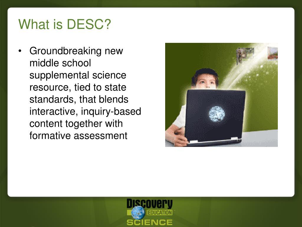 What is DESC?