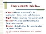 these elements include