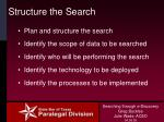 structure the search