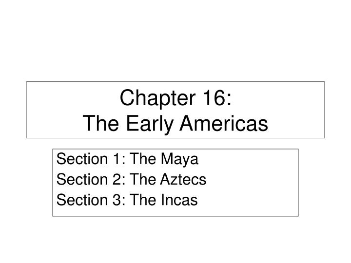 chapter 16 the early americas n.