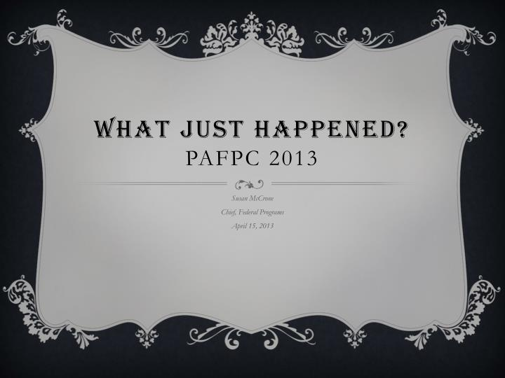 what just happened pafpc 2013 n.