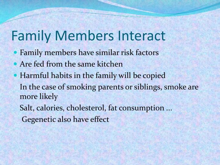 Family Members Interact