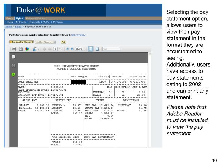 Selecting the pay statement option, allows users to view their pay statement in the format they are accustomed to seeing.  Additionally, users have access to pay statements dating to 2002 and can print any statement.
