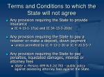 terms and conditions to which the state will not agree1