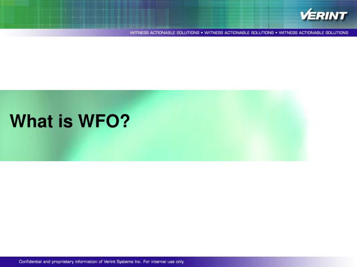 What is WFO?