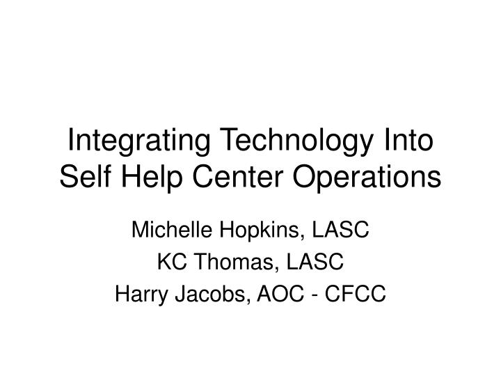 integrating technology into self help center operations n.