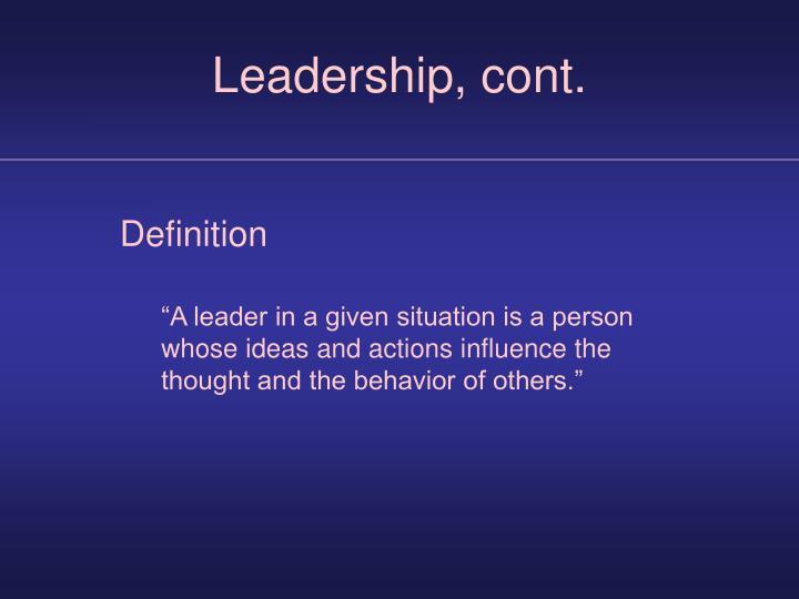 Leadership, cont.