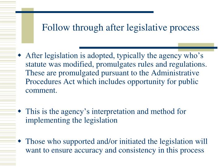 Follow through after legislative process