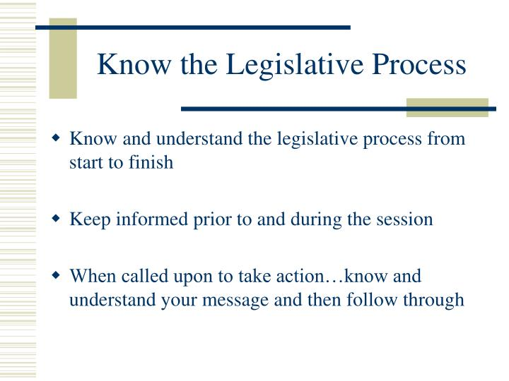 Know the Legislative Process