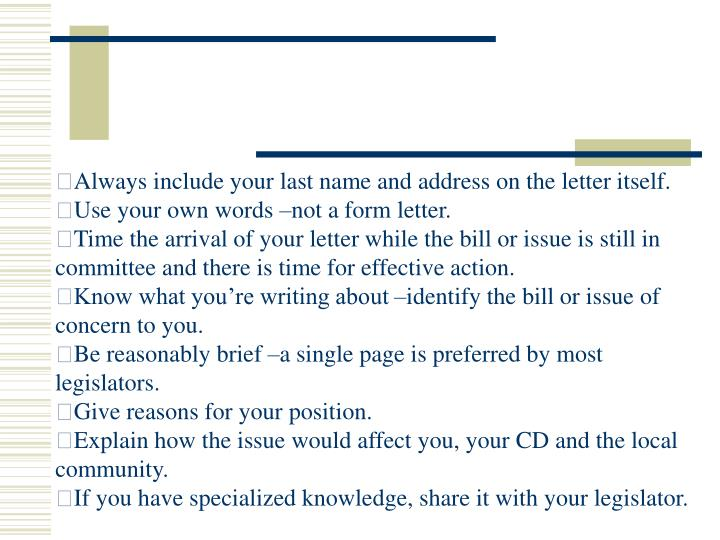 Always include your last name and address on the letter itself.