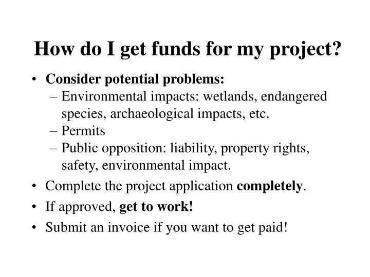 How do I get funds for my project?