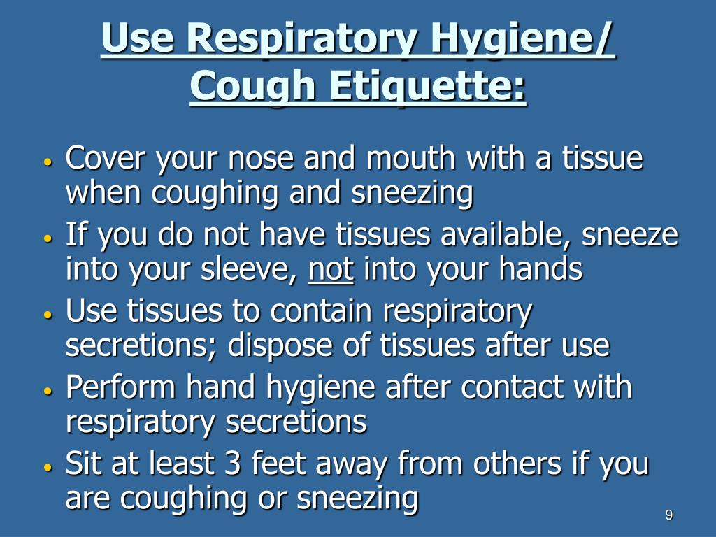 Use Respiratory Hygiene/