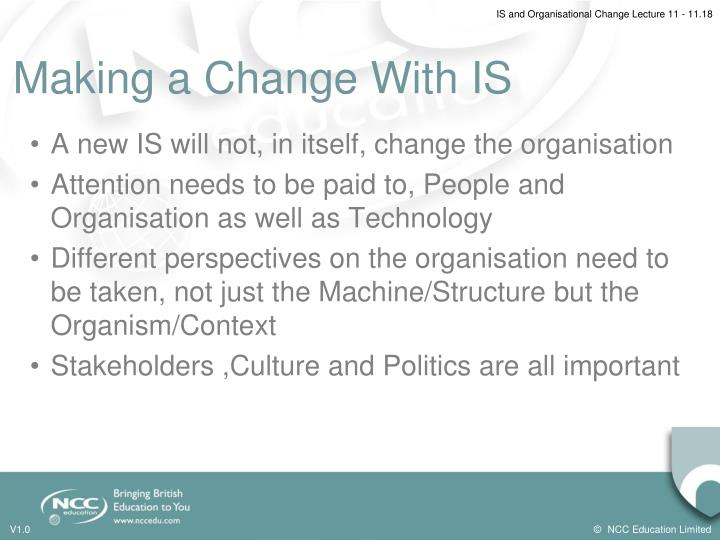 Making a Change With IS