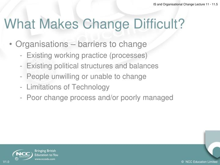 What Makes Change Difficult?
