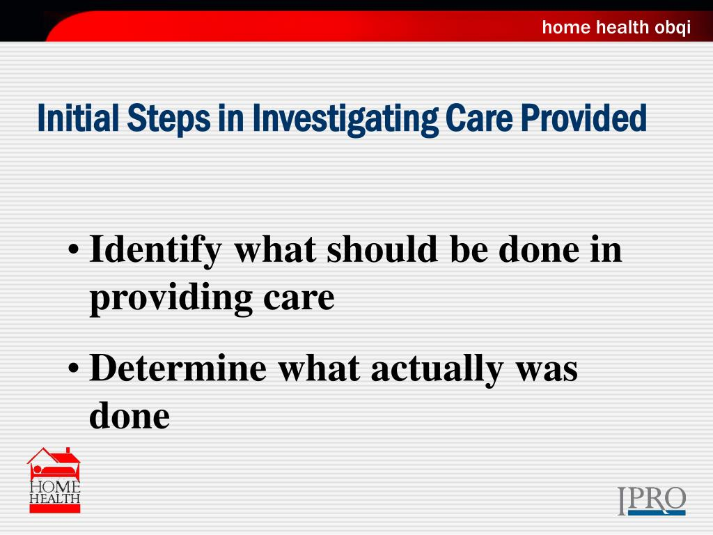 Initial Steps in Investigating Care Provided