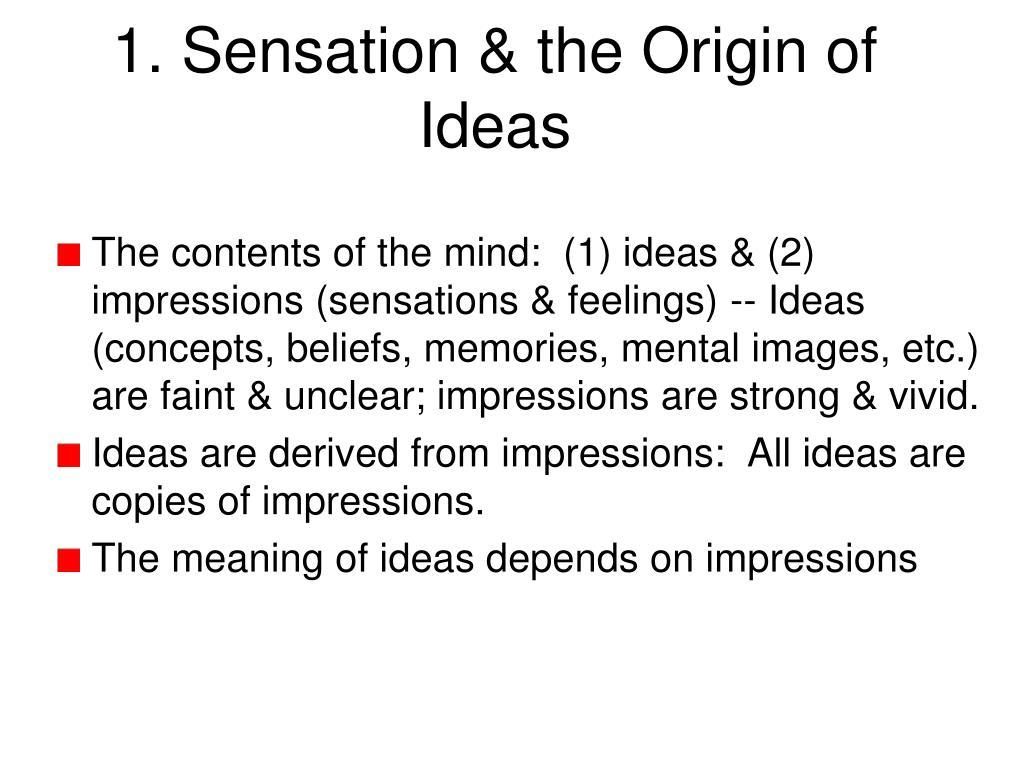 1. Sensation & the Origin of Ideas