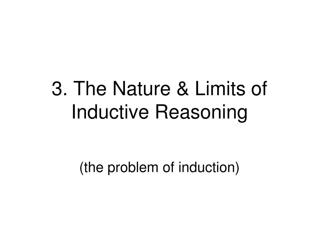 3. The Nature & Limits of Inductive Reasoning