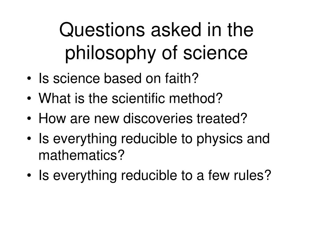 Questions asked in the philosophy of science