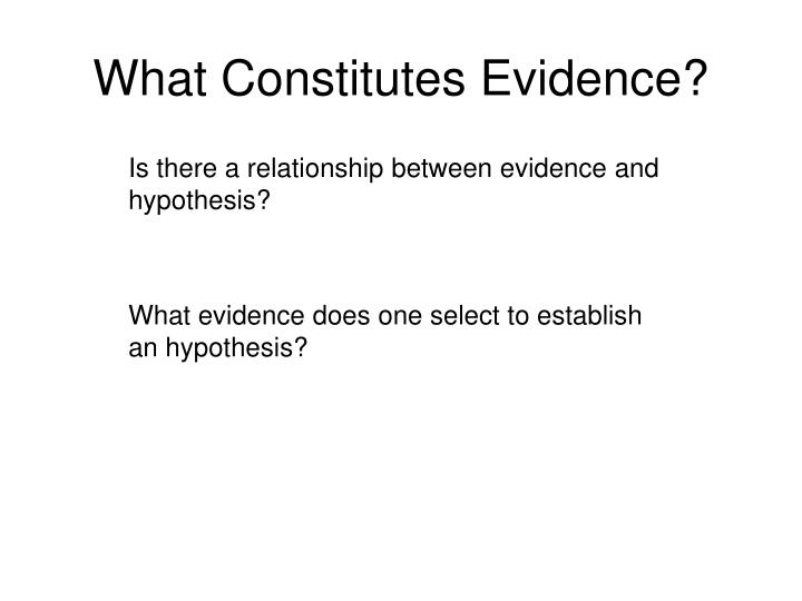 What constitutes evidence