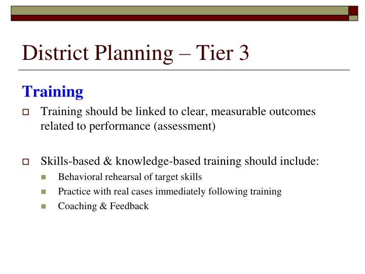 District Planning – Tier 3
