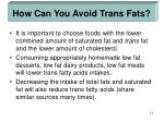 how can you avoid trans fats17