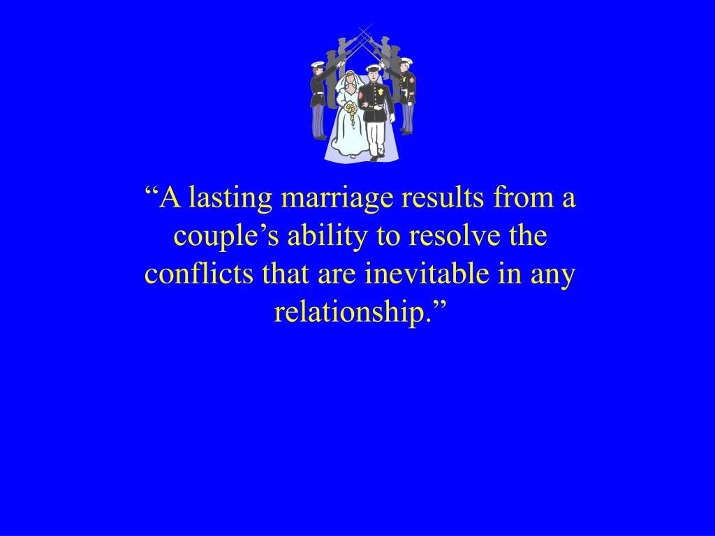 """""""A lasting marriage results from a couple's ability to resolve the conflicts that are inevitable in any relationship."""""""