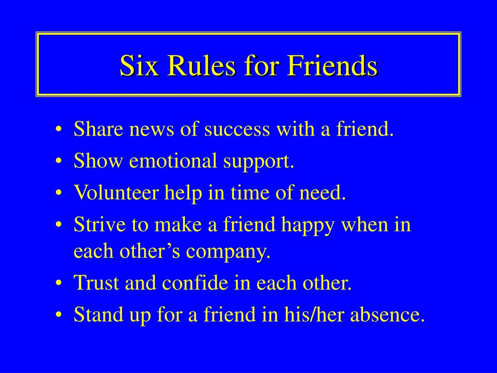 Six Rules for Friends
