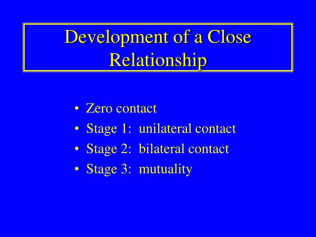 Development of a Close Relationship