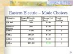 eastern electric mode choices