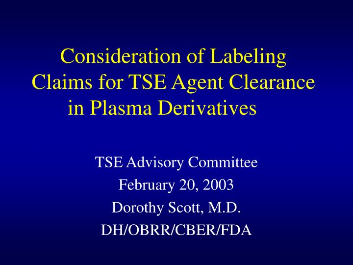 Consideration of labeling claims for tse agent clearance in plasma derivatives